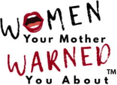 Women Your Mother Warned You About Logo Color Small