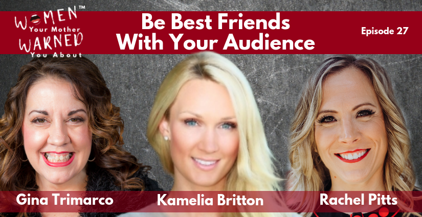 Episode 27: Be Best Friends With Your Audience with Kamelia Britton